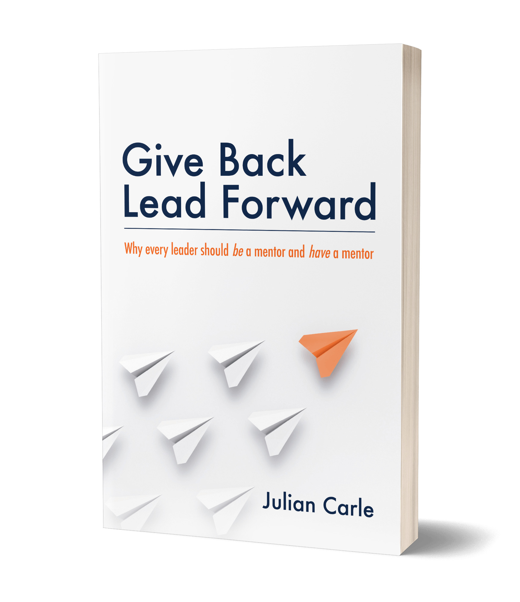 Give Back. Lead Forward by Julian Carle